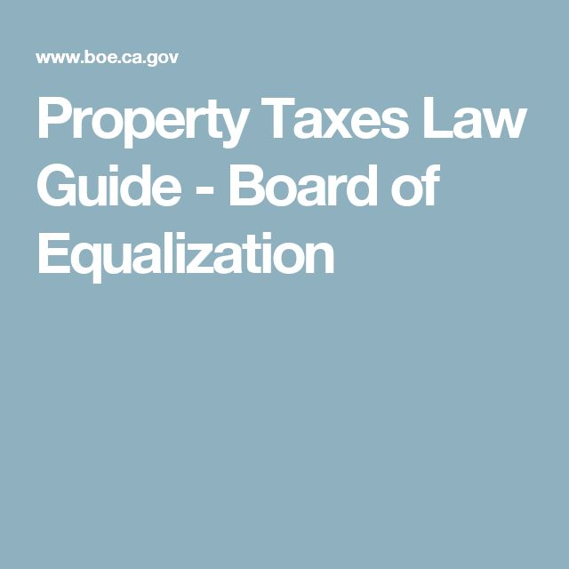 Property Taxes Law Guide - Board of Equalization