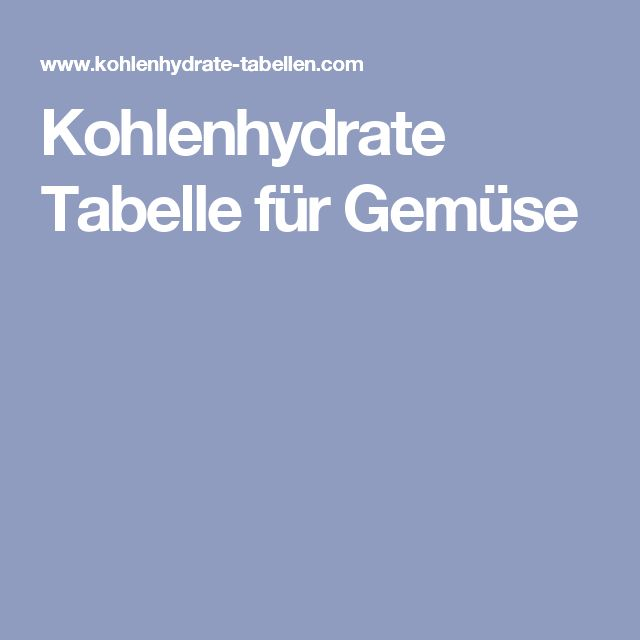 Kohlenhydrate Tabelle für Gemüse