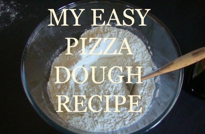 my easy pizza dough recipe