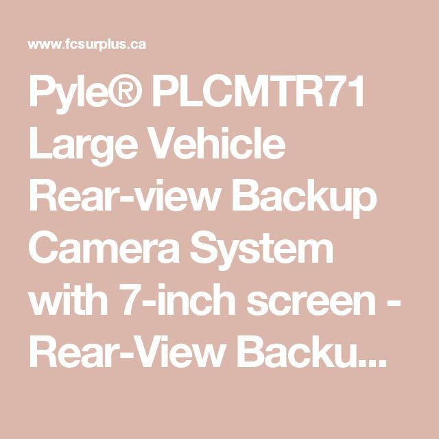 Pyle® PLCMTR71 Large Vehicle Rear-view Backup Camera System with 7-inch screen - Rear-View Backup Cameras and Dash Cams - Forest City Surplus Canada - discount prices
