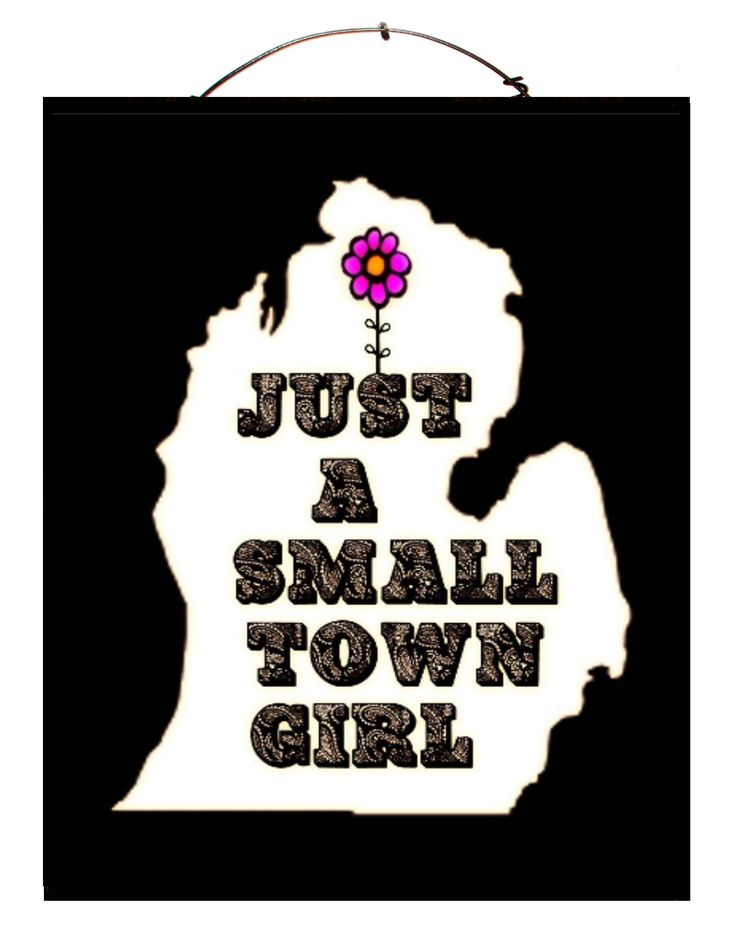 Michigan - Just A Small Town Girl