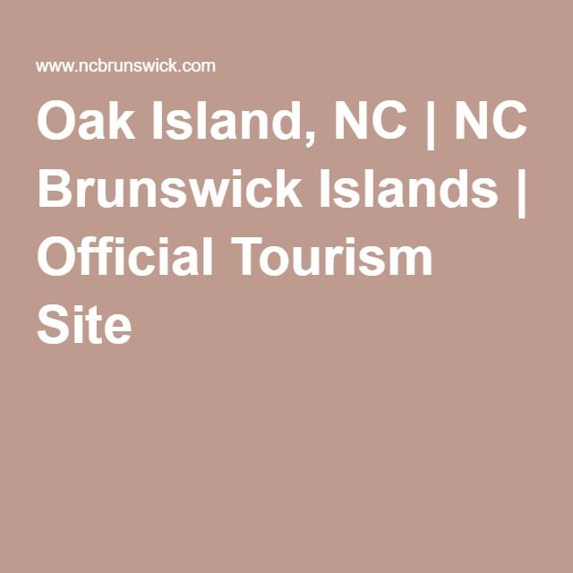 Oak Island, NC | NC Brunswick Islands | Official Tourism Site