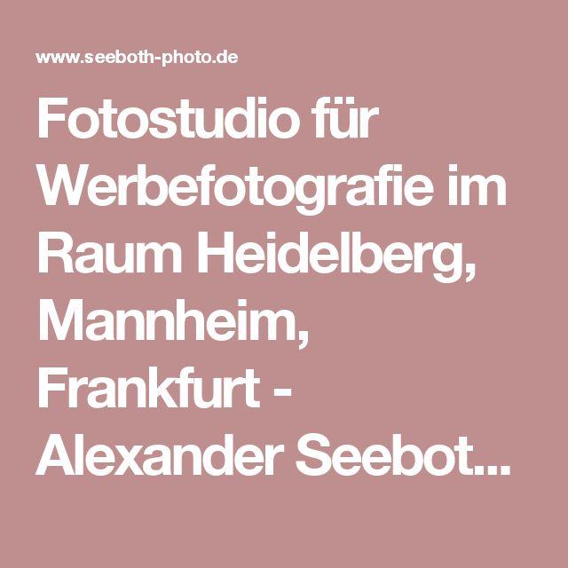 Fotostudio Fr Werbefotografie Im Raum Heidelberg Mannheim Frankfurt
