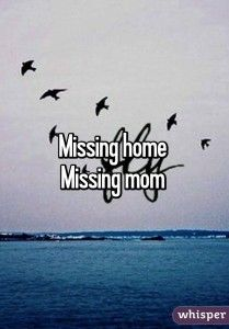 Missing Home Missing Mom Quotes