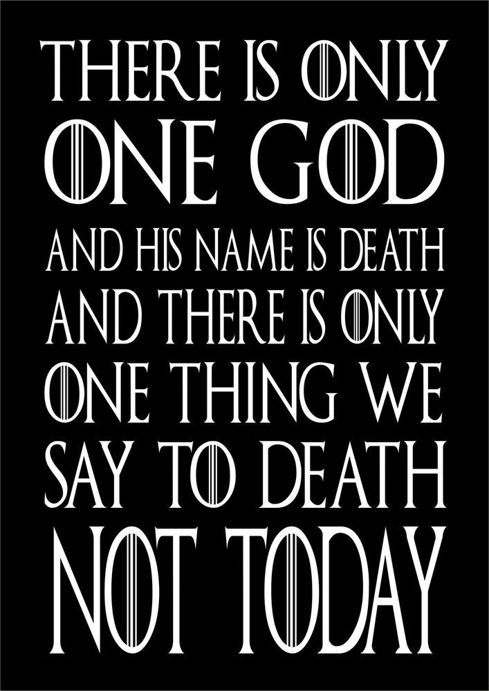 GAME OF THRONES QUOTE – THERE IS ONLY ONE GOD Syrio Forel Typographic Word Art