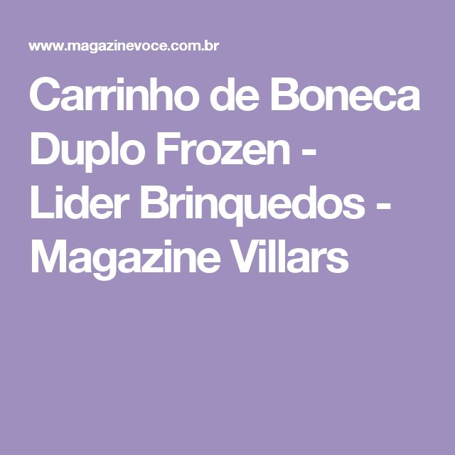Carrinho de Boneca Duplo Frozen - Lider Brinquedos - Magazine Villars