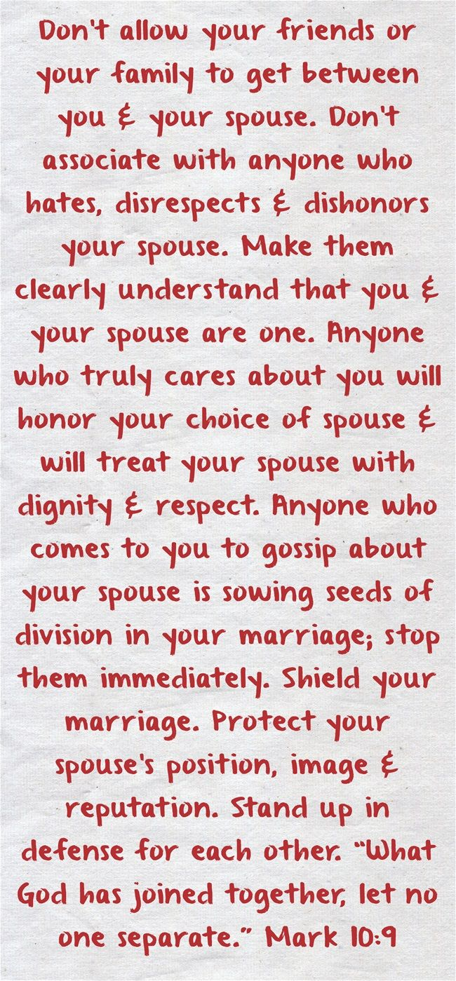 "I found this quote and I absolutely love it!  It speaks to my heart!  ""What God has joined together, let no one separate.""  Mark 10:9 This bible verse is near and dear to me!  Family should never get in between a husband and a wife....NEVER!  I am so thankful that I have a husband that will defend me whenever defending is needed!!"