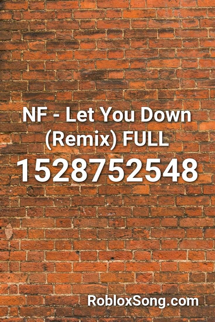 Nf Let You Down Remix Full Roblox Id Roblox Music Codes In