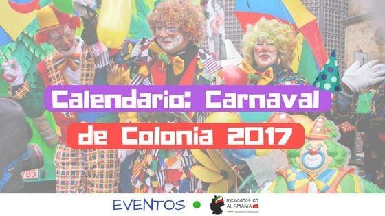 claendario carnaval de colonia 2017 #MexicanosEnAlemania