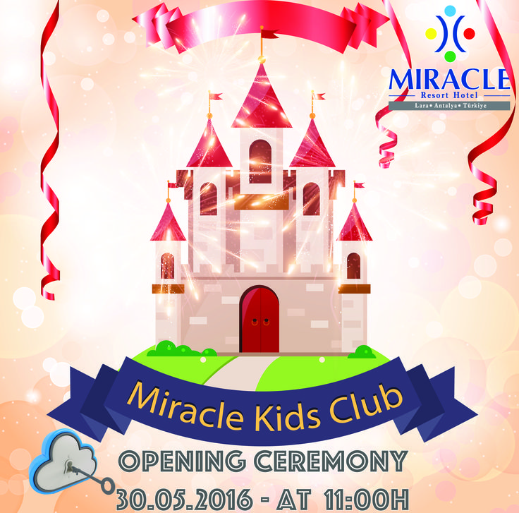 See it ! Explore it! Enjoy it! Live the Miracle!!!  To all our little princes and princesses Come and enjoy the opening of our new kids club. Remind your mam and dad… it's on Monday, 30th of May, at 11 o'clock !!!! Be in good mood, come with a smile on your face and let you surprise.. Want to see everybody of our little guests out there