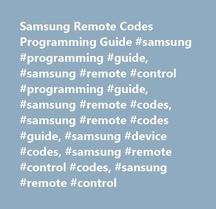 Samsung Remote Codes Programming Guide #samsung #programming #guide, #samsung #remote #control #programming #guide, #samsung #remote #codes, #samsung #remote #codes #guide, #samsung #device #codes, #samsung #remote #control #codes, #sansung #remote #control http://phoenix.remmont.com/samsung-remote-codes-programming-guide-samsung-programming-guide-samsung-remote-control-programming-guide-samsung-remote-codes-samsung-remote-codes-guide-samsung-device-codes-s-2/  # Samsung Programming Guide…