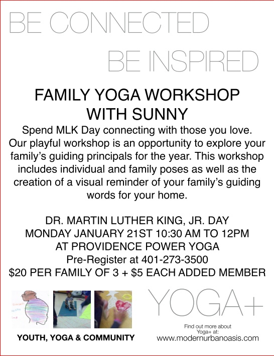 Family Yoga Workshop - January 21st  Set and create an intention for your family in 2013!  Great way to spend MLK