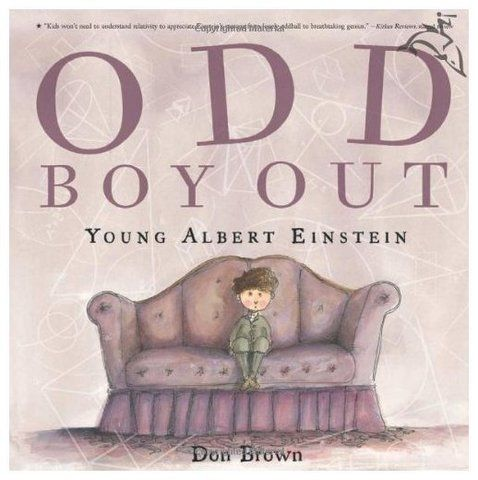 Odd Boy Out - An incredible tale about Albert Einstein as a young boy.  It shows how he struggled and how he learned to overcome obstacles.