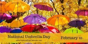 National Umbrella Day - February 10