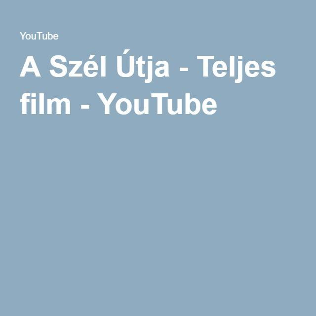 A Szél Útja - Teljes film - YouTube