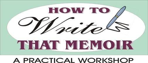 How to WRITE that MEMOIR... ELANA BREGIN  Have you always wanted to write your story? Or the story of your family – where your ancestors came from, who they were, how and why they came here? Do you always mean to start writing but get defeated by not knowing how or where to begin?