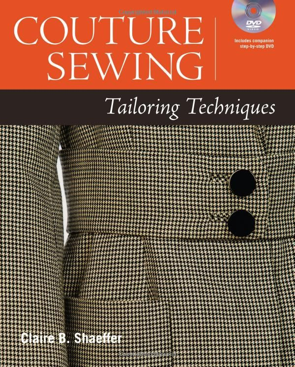 Couture Sewing: Tailoring Techniques: Amazon.co.uk: Claire B. Shaeffer: Books