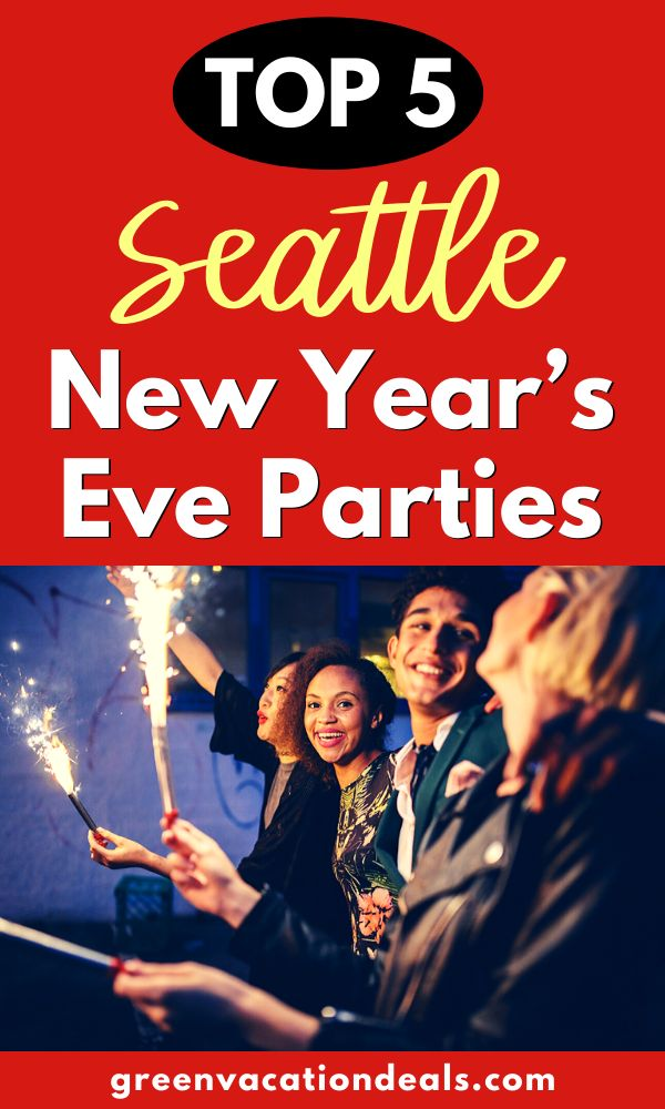 Top 5 Best New Year's Eve Parties in Seattle | New years ...