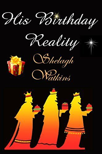 His Birthday Reality (Christmas Stories Book 5) by Shelagh Watkins, http://www.amazon.com/dp/B00Q21MYQO