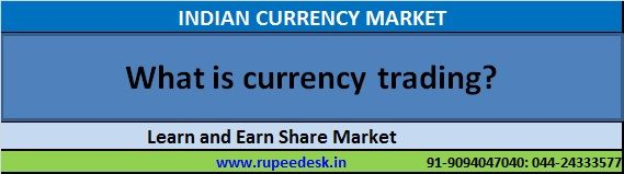 Stock Market Training - Chennai: What is currency trading?