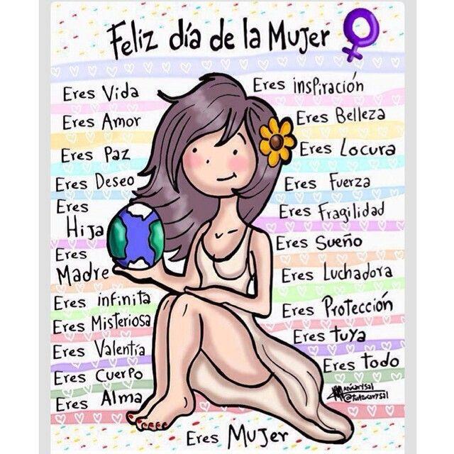 Feliz dia de La Mujer | Frases | Pinterest