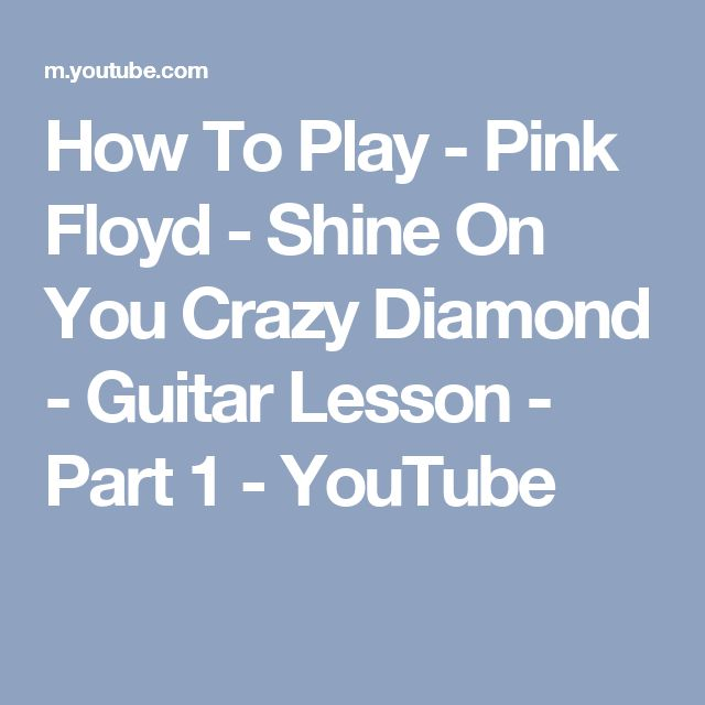 How To Play - Pink Floyd - Shine On You Crazy Diamond - Guitar Lesson - Part 1 - YouTube