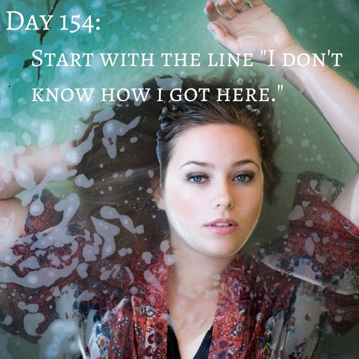 """Day 154 of 365 Days of Writing Prompts: Start with the line, """"I don't know how I got here. Shannon: I don't know how I got here. My ears were ringing and my body ached as I laid on the …"""