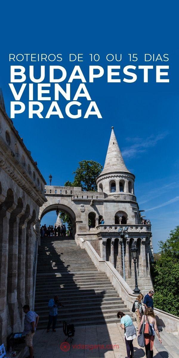 Itinerário Praga, Viena e Budapeste em 10 ou 15 dias   – viajante