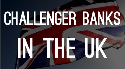 Challenger Banks in the UK Offering Unconventional Banking Experiences