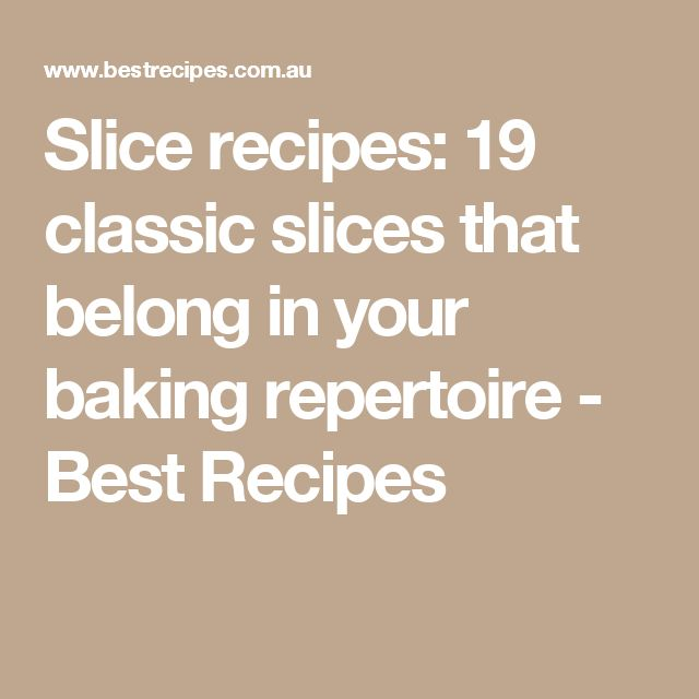 Slice recipes: 19 classic slices that belong in your baking repertoire - Best Recipes