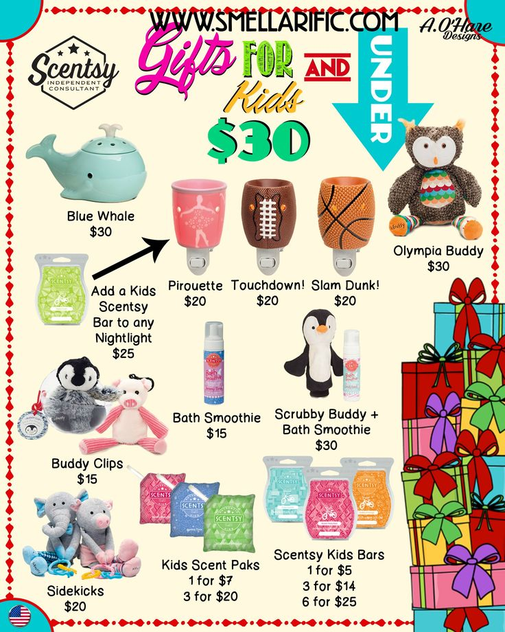 Scentsy gifts for Kids $30 & Under, just in time for the holidays. Order today at www.smellarific.com. Flyer by: Angela O'Hare