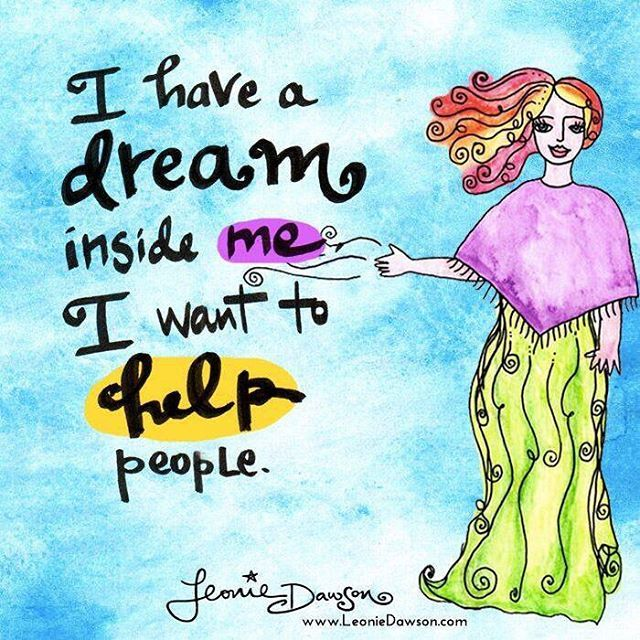 I have a dream inside me. I want to help people.