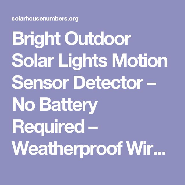 Bright Outdoor Solar Lights Motion Sensor Detector – No Battery Required – Weatherproof Wireless Exterior Security Outdoor Lighting For Patio Deck Yard Garden Home Driveway Stairs Outside Wall, Day / Night Auto On / Off – (No Dim Light Mode) – 3 Pack | solarhousenumbers.org