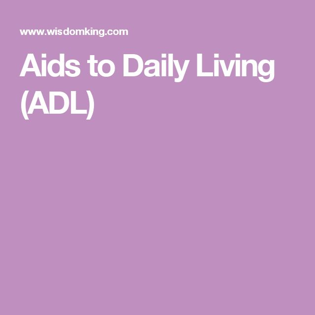 Aids to Daily Living (ADL)