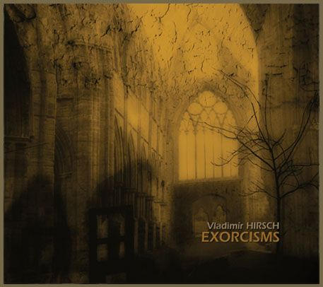 Vladimír Hirsch - Exorcisms (last copies in stock) http://www.vladimirhirsch.com/e_menu.html#Exorcisms