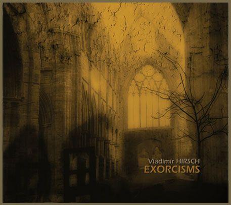 Vladimír Hirsch - Exorcisms (last copies in stock) http://www.vladimirhirsch.com/e_menu.html#Exorcisms