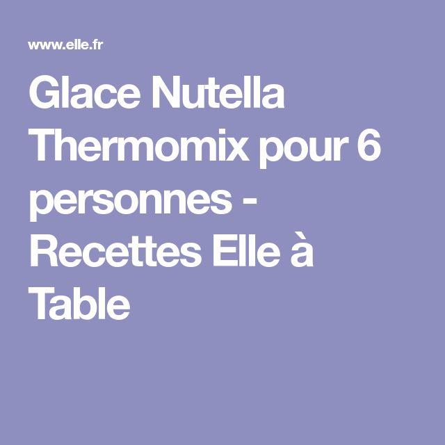 Glace Nutella Thermomix pour 6 personnes - Recettes Elle à Table