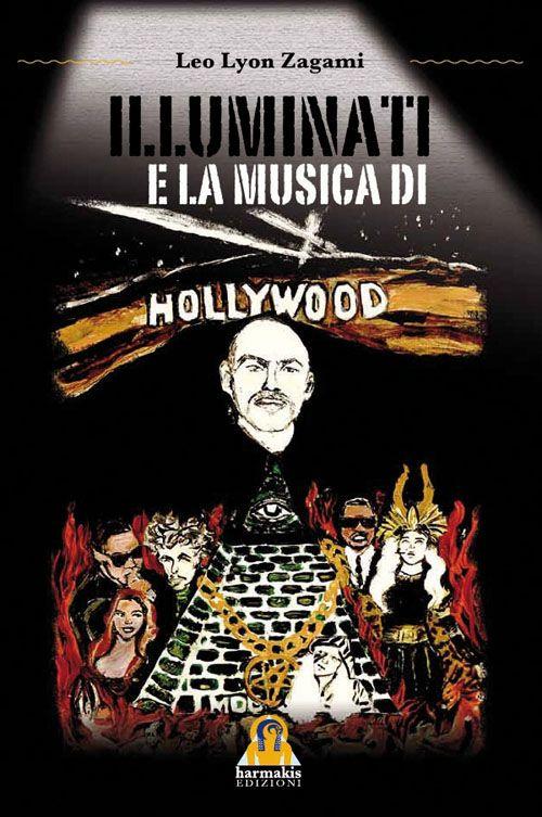 Illuminati e la Musica di Hollywood @illuminati @Lib_Naturista @esoterismo @angelocirasa @TemplariOggi