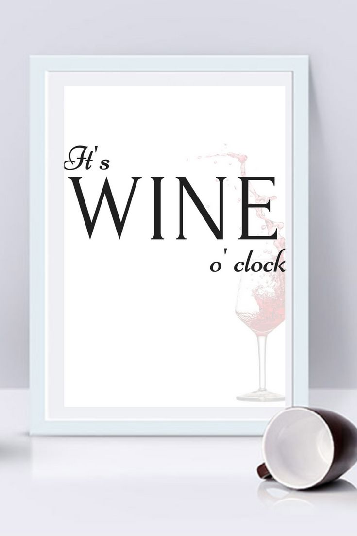Itu0027s Wine Ou0027clock Printable, Wine Quote Wall Print, Funny Prints, Wine