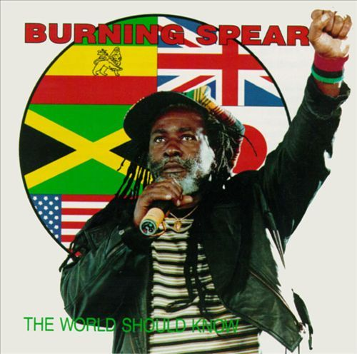 The World Should Know - Burning Spear | Songs, Reviews, Credits | AllMusic