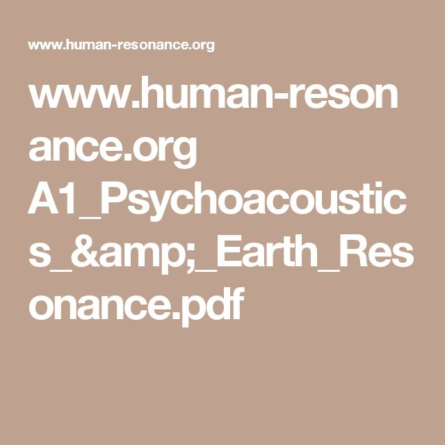 www.human-resonance.org A1_Psychoacoustics_&_Earth_Resonance.pdf