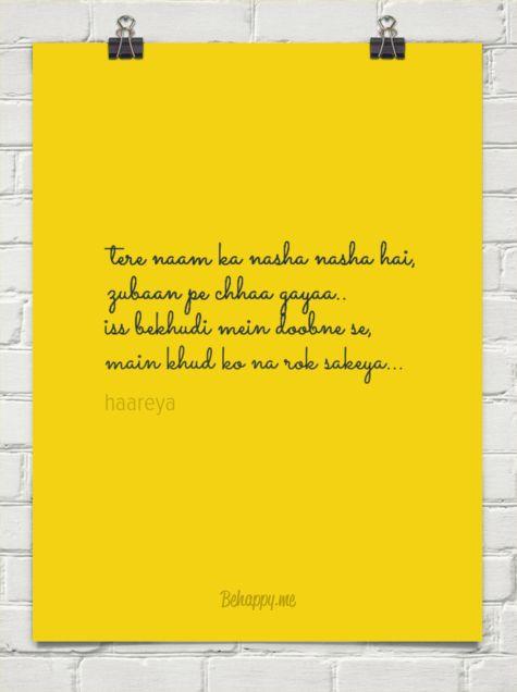 Tere naam ka nasha nasha hai, zubaan pe chhaa gayaa.. iss bekhudi mein doobne se, main khud ko na... by haareya #1371500