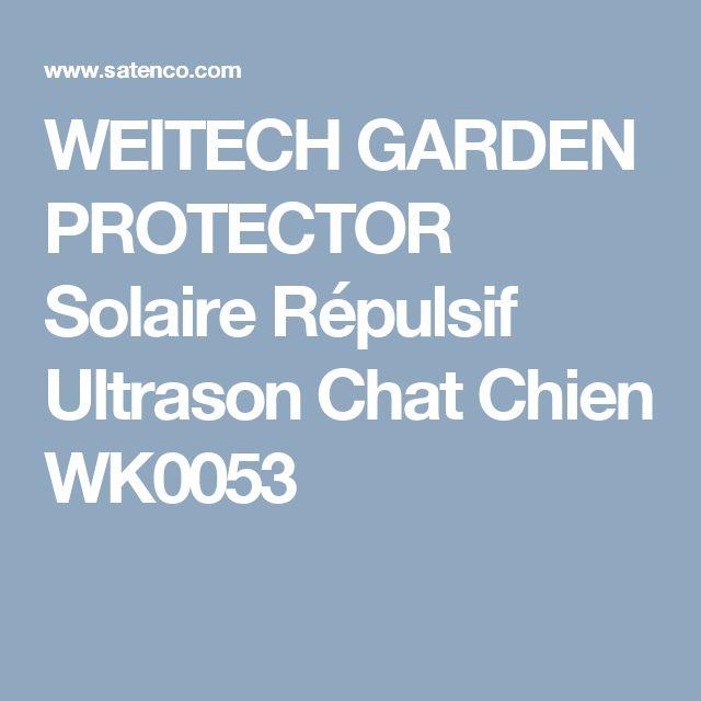 WEITECH GARDEN PROTECTOR Solaire Répulsif Ultrason Chat Chien WK0053