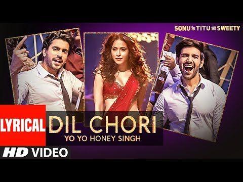 Lyrics: Yo Yo Honey Singh: DIL CHORI (Lyrical) | Simar Kaur, Ishers | Hans Raj Hans | Sonu Ke Titu Ki Sweety