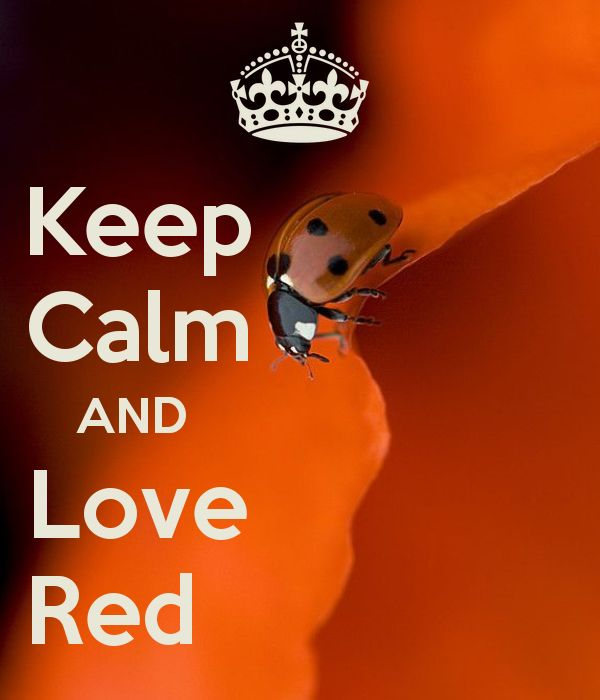 Keep Calm AND Love Red - by JMK