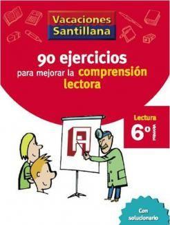 90 Ejercicios para Mejorar la Comprensión Lectora 6 Primaria - Vacaciones - santillana.es