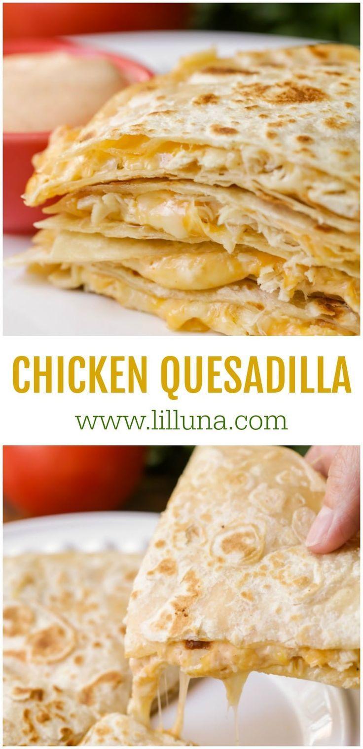 Favorite Chicken Quesadilla Recipe Lil Luna Recipe Quesidilla Recipes Cheesy Recipes Chicken Quesadilla Recipe