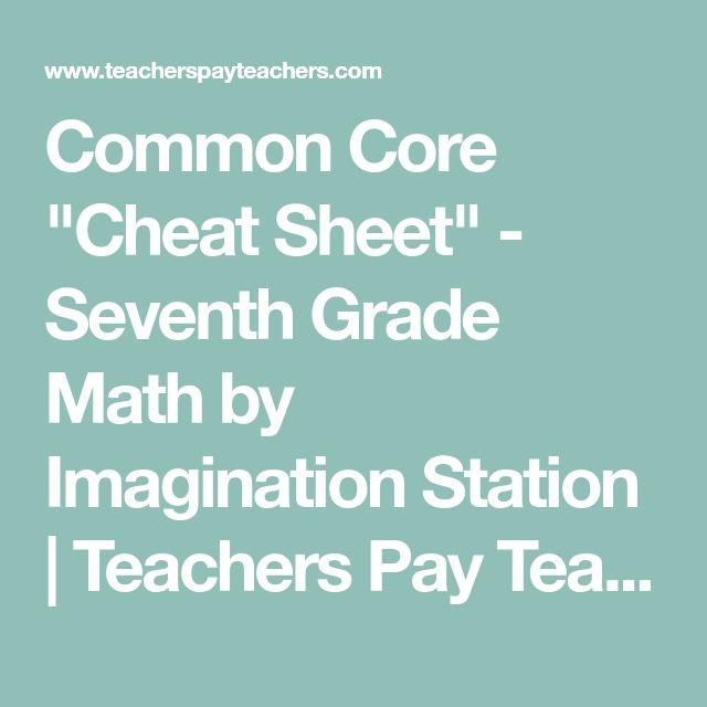 "Common Core ""Cheat Sheet"" - Seventh Grade Math by Imagination Station | Teachers Pay Teachers"
