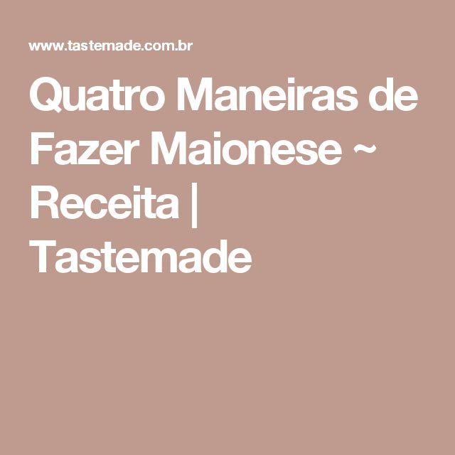 Quatro Maneiras de Fazer Maionese ~ Receita | Tastemade