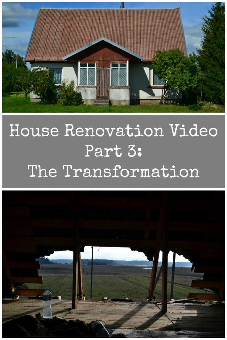 Video of our House Renovation Project in Lithuania. Part 3 - The Transformation. This is where all the work happened!